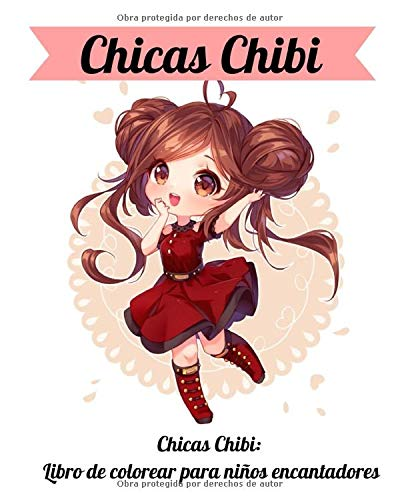 Chicas Chibi: Libro de colorear para niños encantadores: Tambien aprenderás a dibujar las divertidas muñecas chibi edición 2020