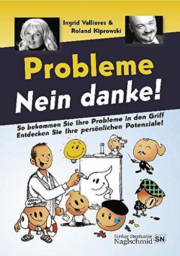 Probleme Nein danke!: Problem oder Potenzial - Du hast die Wahl