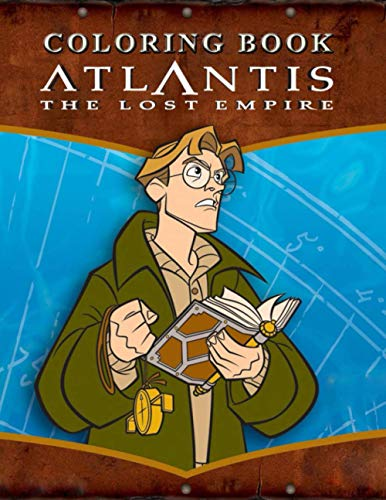 Atlantis The Lost Empire Coloring Book: Coloring Book for Kids Ages 3-7 And Adults