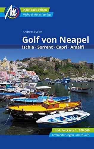 Golf von Neapel Reiseführer Michael Müller Verlag: Ischia, Sorrent, Capri, Amalfi. Individuell reisen mit vielen praktischen Tipps (MM-Reisen)