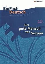 EinFach Deutsch Unterrichtsmodelle: Bertolt Brecht: Der gute Mensch von Sezuan: Gymnasiale Oberstufe