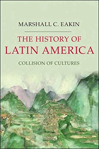 The History of Latin America: Collision of Cultures...