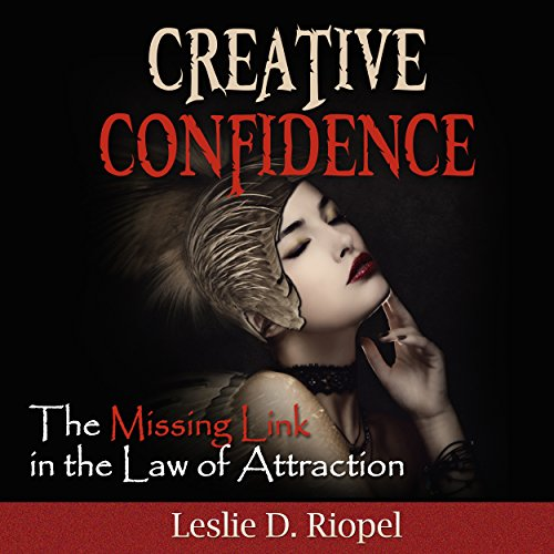 Creative Confidence - The Missing Link in the Law of Attraction audiobook cover art