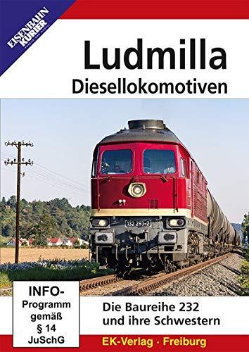 Ludmilla - Diesellokomotiven - Die Baureihe 232 und ihre Schwestern