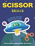 Scissor Skills Space: Preschool Workbook Activity for Kids Practice Activity Cut And Color Book Rocket, Outer Space Coloring with Planets, Astronauts, Space Ships