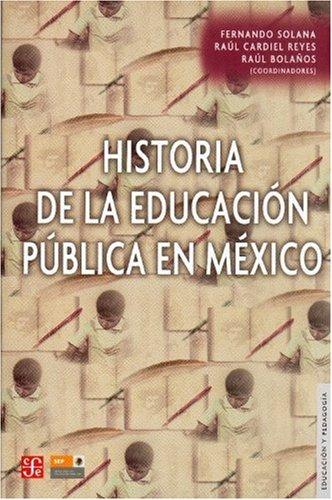 Historia De La Educacion Publica En Mexico 1876-1976