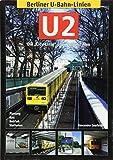 Berliner U-Bahn-Linien: U2: Die 'City-Linie' über Zoo und Alex