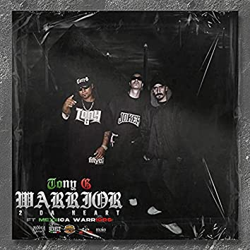 Warrior 2 da Heart (feat. Mexiiica Warriors)