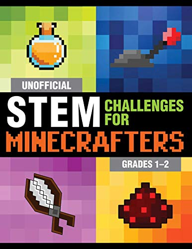 Unofficial STEM Challenges for Minecrafters: Grades 1–2 (STEM for Minecrafters)