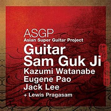 ASGP - Guitar Sam Guk Ji (Asian Super Guitar Project)