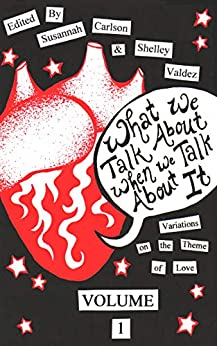 What We Talk About When We Talk About It (Riff Book 3) by [Susannah Carlson, Shelley Valdez, Winter Ross, Kate Hodges, Susan Miller, James Penha, Ivan Faute, Jackie Craven, Timothy O'Leary, Flo Golod]