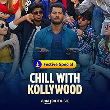 Chill with Kollywood