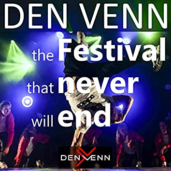The Festival That Never Will End
