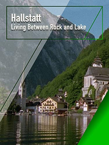 Hallstatt - Living Between Rock and Lake