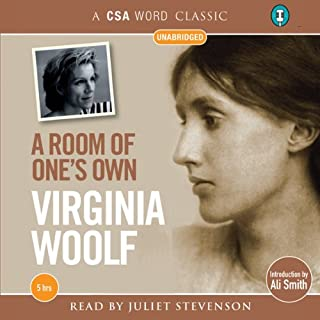 A Room of One's Own                   By:                                                                                                                                 Virginia Woolf                               Narrated by:                                                                                                                                 Juliet Stevenson                      Length: 5 hrs and 1 min     162 ratings     Overall 4.6