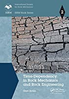 Time-Dependency in Rock Mechanics and Rock Engineering (Isrm Book)