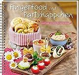 Fingerfood und Partyhäppchen: Landfrauen verraten ihre besten Rezepte. Mit Fisch, Fleisch oder vegetarisch: einfache und schnelle Snacks, die lecker schmecken und garantiert gelingen!