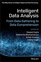 Intelligent Data Analysis: From Data Gathering to Data Comprehension (The Wiley Series in Intelligent Signal and Data Processing)