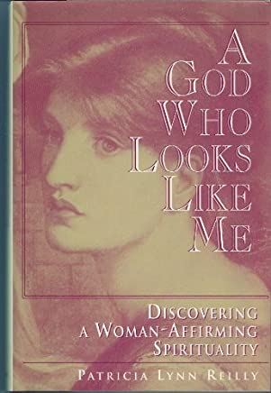 A God Who Looks Like Me by Patricia Lyn Reilly (1995-04-25)