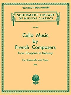 Cello Music by French Composers from Couperin to Debussy for Violoncello and Piano