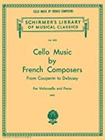 Cello Music by French Composers (Schirmer's Library of Musical Classics)
