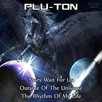 Stars Wait For Us / Outside Of The Universe / The Rhythm Of My Life