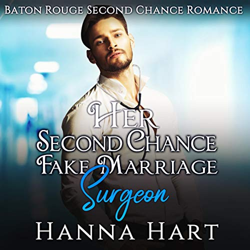 Her Second Chance Fake Marriage Surgeon audiobook cover art