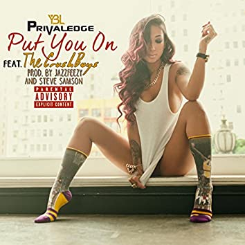 Put You on (feat. the Crushboys)