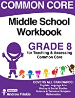 Common Core Middle School Workbook Grade 8 (Middle School Common Core Workbooks) (Volume 3) 1511574046 Book Cover