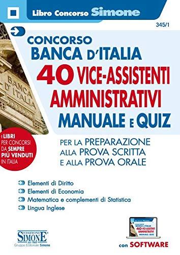 Concorso Banca d'Italia. 40 viceassistenti amministrativi. Manuale e quiz per la preparazione. Con espansioni online. Con software di simulazione