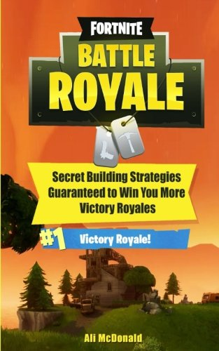 Fortnite: Battle Royale - Secret Building Strategies Guaranteed to Win You More Victory Royales