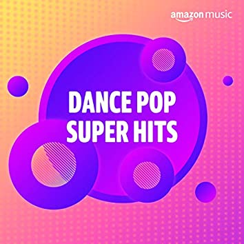 Dance Pop Super Hits