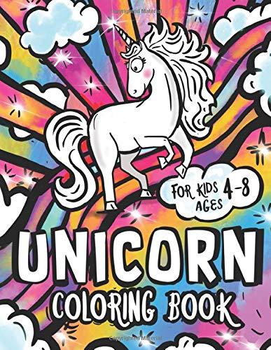 Unicorn Coloring Book: Cute and Funny Unicorn Illustrations For Kids Ages 4-8
