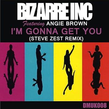 Bizarre Inc - I'm Gonna Get You (Steve Zest Remix)
