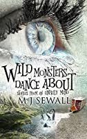 Wild Monsters Dance About