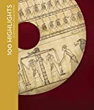 100 Highlights of the Oriental Institute Museum (Oriental Institute Museum Publications)