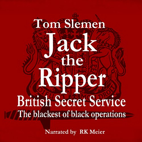 Jack the Ripper - Secret Service                   By:                                                                                                                                 Tom Slemen                               Narrated by:                                                                                                                                 RK Meier                      Length: 13 hrs and 4 mins     8 ratings     Overall 4.1