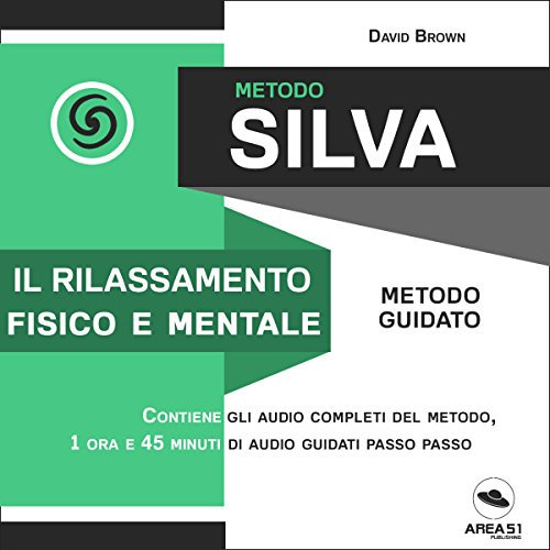Metodo Silva. Il rilassamento fisico e mentale audiobook cover art