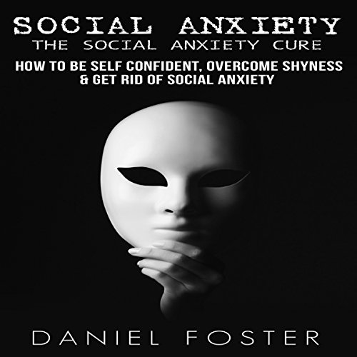 The Social Anxiety Cure audiobook cover art