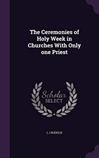 The Ceremonies of Holy Week in Churches With Only one Priest