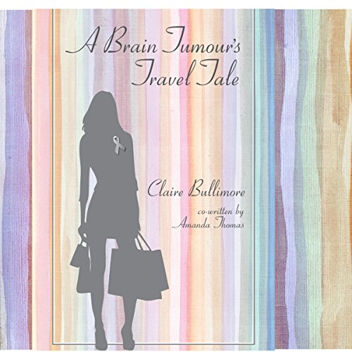 A Brain Tumour's Travel Tale audiobook cover art