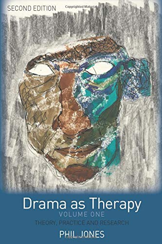 Drama as Therapy Volume 1: Theory, Practice and Research