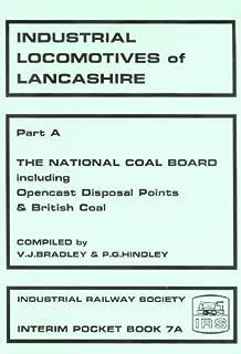 Industrial Locomotives of Lancashire: Pt. A: The National Coal Board Pocket Book (Interim pocket book / Industrial Railway Society) by Victor Bradley (2000-07-31)