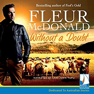 Without a Doubt                   By:                                                                                                                                 Fleur McDonald                               Narrated by:                                                                                                                                 Lani John Tupu                      Length: 7 hrs and 55 mins     3 ratings     Overall 4.0