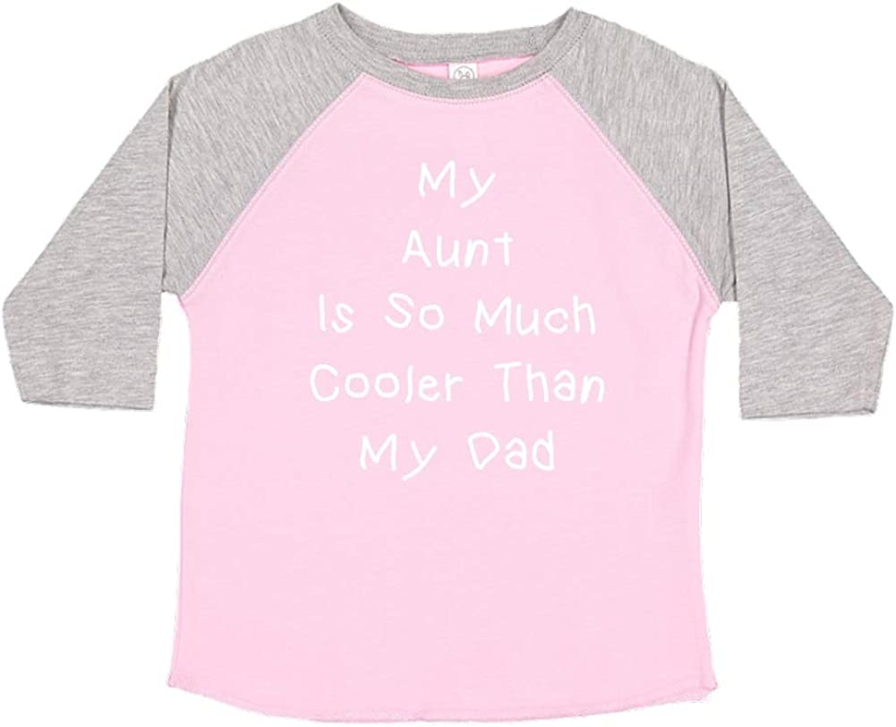 My Aunt is So Much Cooler Than Award Raglan - Sales for sale Dad T-Sh Toddler Kids