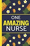 One Amazing Nurse: Pineapple & Flowers: Lightly Lined, Perfect for Notes and Birthdays (Nurse Journal / Notebook Gifts)
