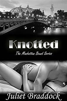 KNOTTED: The Manhattan Bound Series, Book Three by [Juliet Braddock, Rachel Williams]