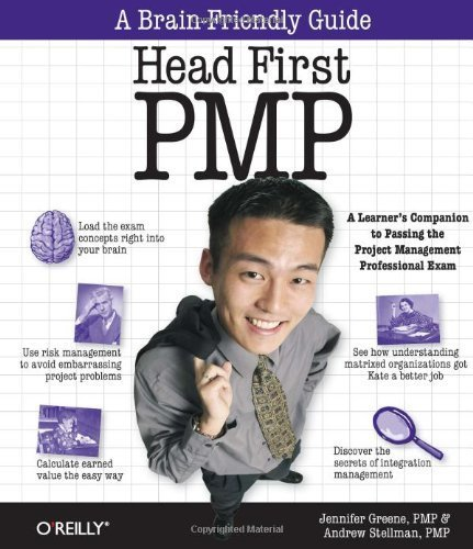 Head First PMP: A Brain-Friendly Guide to Passing the Project Management Professional Exam by Andrew Stellman (2007-03-17)