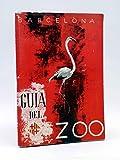 Guía Del Zoo De Barcelona. A Color. Servicio Municipal del Parque Zoológico de Barcelona.