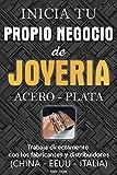Inicia tu propio negocio de joyería (Acero - Plata): Trabaja directamente con el fabricante o...